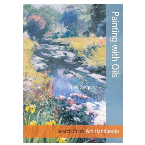 Art Handbooks: Painting with Oils